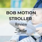 BOB Motion Stroller Review