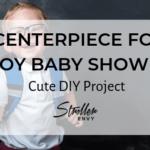 Centerpiece Boy Baby Shower