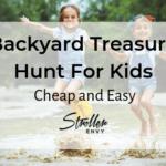How To Make A Fun Backyard Treasure Hunt For Kids