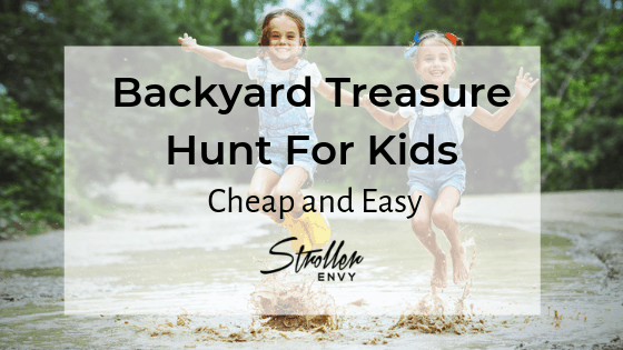 How To Make A Fun Backyard Treasure Hunt For Kids
