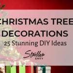 25 Stunning DIY Christmas Tree Decoration Ideas