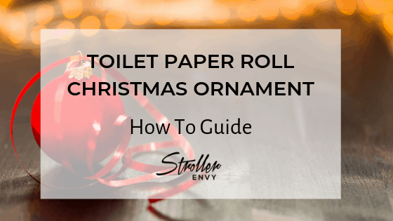 TOILET PAPER ROLL CHRISTMAS ORNAMENT