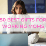50 Best gifts for working moms