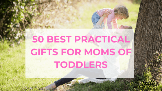 50 Best Practical Gifts for Moms of Toddlers