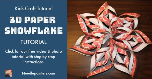 How to make a 3D Paper Snowflake | Needlepointers.com