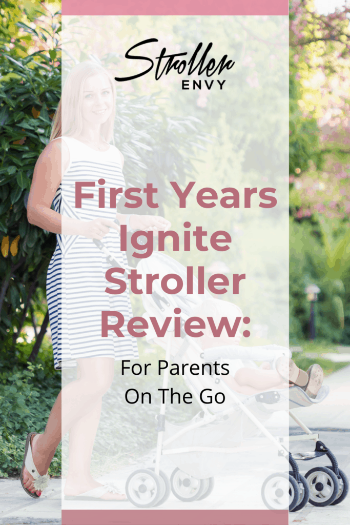 First Years Ignite Stroller Review