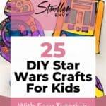 25 DIY Star Wars Crafts For Kids