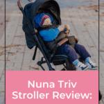 Nuna Triv Stroller Review